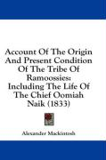Account of the Origin and Present Condition of the Tribe of Ramoossies: Including the Life of the Chief Oomiah Naik (1833)