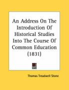 An Address on the Introduction of Historical Studies Into the Course of Common Education (1831)