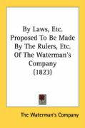 By Laws, Etc. Proposed to Be Made by the Rulers, Etc. of the Waterman's Company (1823)