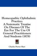 Homeopathic Ophthalmic Practice: A Systematic Treatise on Diseases of the Eye for the Use of General Practitioners and Students (1878)