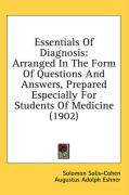 Essentials of Diagnosis: Arranged in the Form of Questions and Answers, Prepared Especially for Students of Medicine (1902)