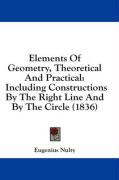 Elements of Geometry, Theoretical and Practical: Including Constructions by the Right Line and by the Circle (1836)