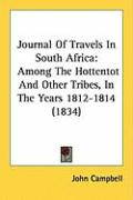 Journal of Travels in South Africa: Among the Hottentot and Other Tribes, in the Years 1812-1814 (1834)