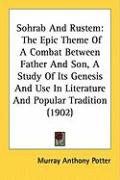 Sohrab and Rustem: The Epic Theme of a Combat Between Father and Son, a Study of Its Genesis and Use in Literature and Popular Tradition