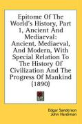 Epitome of the World's History, Part 1, Ancient and Mediaeval: Ancient, Mediaeval, and Modern, with Special Relation to the History of Civilization an