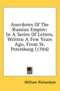 Anecdotes of the Russian Empire: In a Series of Letters, Written a Few Years Ago, from St. Petersburg (1784)