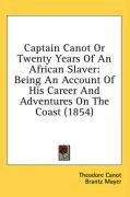 Captain Canot or Twenty Years of an African Slaver: Being an Account of His Career and Adventures on the Coast (1854)