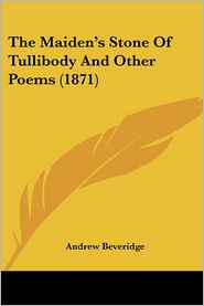 The Maiden's Stone of Tullibody and Other Poems (1871)