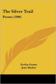 The Silver Trail: Poems (1906)