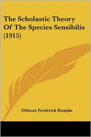 The Scholastic Theory of the Species Sensibilis (1915)