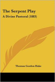 The Serpent Play: A Divine Pastoral (1883)