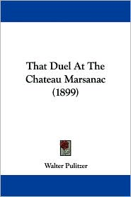 That Duel at the Chateau Marsanac (1899)