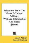 Selections from the Works of Joseph Addison: With an Introduction and Notes (1906)