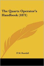 The Quartz Operator's Handbook (1871)