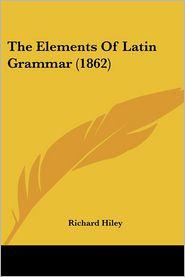 The Elements of Latin Grammar (1862)