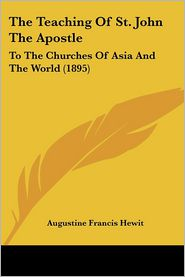 The Teaching of St. John the Apostle: To the Churches of Asia and the World (1895)