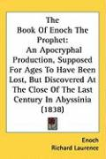 The Book of Enoch the Prophet: An Apocryphal Production, Supposed for Ages to Have Been Lost, But Discovered at the Close of the Last Century in Abys
