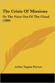 The Crisis of Missions: Or the Voice Out of the Cloud (1886)