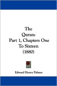 The Quran: Part 1, Chapters One to Sixteen (1880)