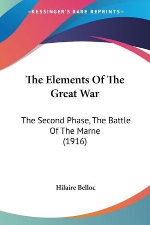 The Elements of the Great War: The Second Phase, the Battle of the Marne (1916)