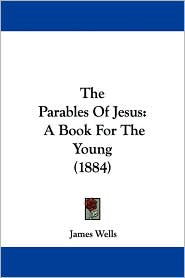 The Parables of Jesus: A Book for the Young (1884)