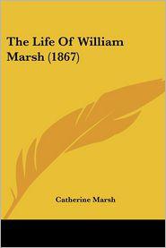 The Life of William Marsh (1867)