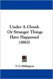 Under a Cloud: Or Stranger Things Have Happened (1883)