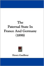 The Paternal State in France and Germany (1898)