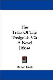 The Trials of the Tredgolds V2: A Novel (1864)