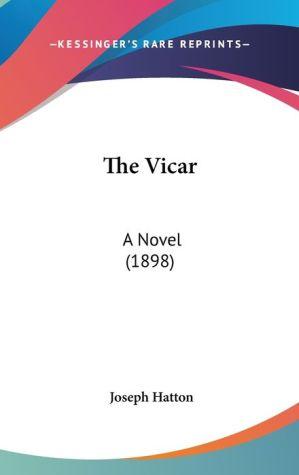 The Vicar: A Novel (1898)