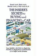 The Insider's Secrets to Buying and Financing a Car