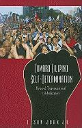 Toward Filipino Self-Determination: Beyond Transnational Globalization