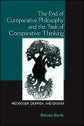 The End of Comparative Philosophy and the Task of Comparative Thinking: Heidegger, Derrida, and Daoism