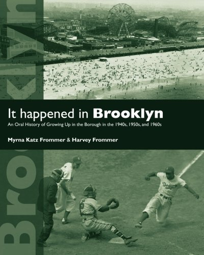 It Happened in Brooklyn: An Oral History of Growing Up in the Borough in the 1940s, 1950s, and 1960s (Excelsior Editions) - Myrna Katz Frommer; Harvey Frommer