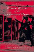 Women Writers of the Provincetown Players: A Collection of Short Works