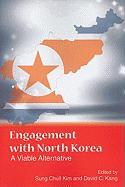 Engagement with North Korea: A Viable Alternative