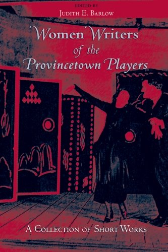 Women Writers of the Provincetown Players: A Collection of Short Works (Excelsior Editions) - Judith E. Barlow