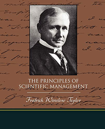 The Principles of Scientific Management - Taylor, Fredrick Winslow