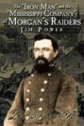 "The ""Iron Man"" and the ""Mississippi Company"" of Morgan's Raiders"