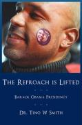 The Reproach Is Lifted: Barack Obama Presidency