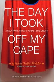 The Day I Took Off My Cape: An NBA Wife's Journey to Finding Family Balance