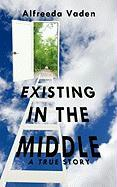 Existing in the Middle: A True Story