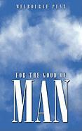For The Good Of Man