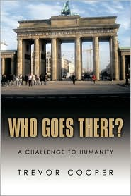 Who Goes There?: A Challenge to Humanity