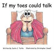 If My Toes Could Talk