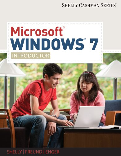 Microsoft Windows 7: Introductory (Available Titles Skills Assessment Manager (SAM) - Office 2010) - Gary B. Shelly, Steven M. Freund, Raymond E. Enger