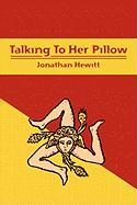 Talking to Her Pillow