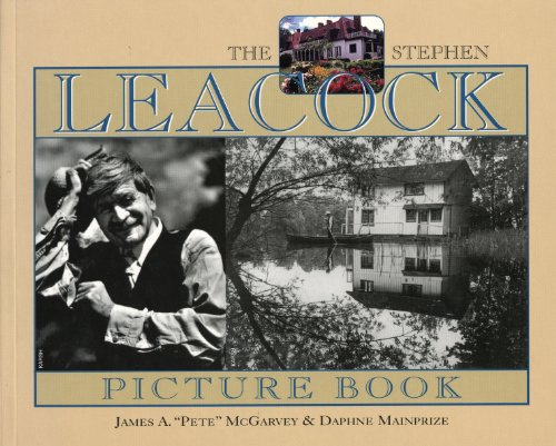 The Stephen Leacock Picture Book - Pete McGarvey; James A. McGarvey; Daphne Mainprize
