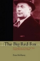 """The Big Red Fox: The Incredible Story of Norman """"Red"""" Ryan, Canada's Most Notorious Criminal"""