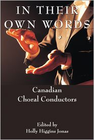 In Their Own Words: Canadian Choral Conductors